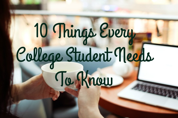 10 Things Every College Student Needs To Know