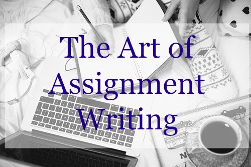 The Art of Assignment Writing